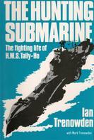 Ian Trenowden: The Hunting Submarine