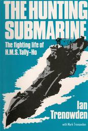The Hunting Submarine - The Fighting Life of HMS Tally-Ho