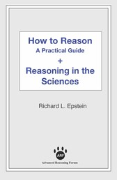 How to Reason + Reasoning in the Sciences - A Practical Guide