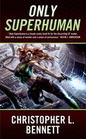 Christopher L. Bennett: Only Superhuman