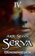 Arik Steen: Serva IV