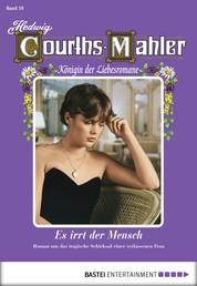 Hedwig Courths-Mahler - Folge 019 - Es irrt der Mensch
