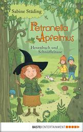 Petronella Apfelmus - Hexenbuch und Schnüffelnase - Hexenbuch und Schnüffelnase. Band 5