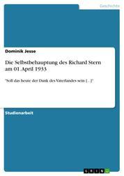 """Die Selbstbehauptung des Richard Stern am 01. April 1933 - """"Soll das heute der Dank des Vaterlandes sein [...]"""""""