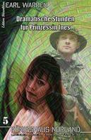 Earl Warren: Königshaus Norland #5: Dramatische Stunden für Prinzessin Ines