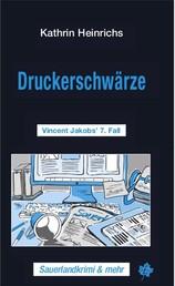 Druckerschwärze - Vincent Jakobs' 7. Fall