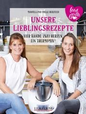 Herzfeld: Unsere Lieblingsrezepte - food with love: Vier Hände, Zwei Herzen, ein Thermomix