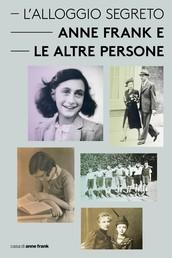 L'Alloggio Segreto - Anne Frank e le altre persone