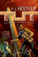 P. J. Hoover: Tut: The Story of My Immortal Life