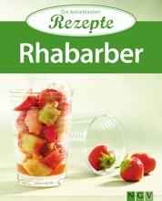 Rhabarber - Die beliebtesten Rezepte