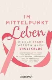 Im Mittelpunkt Leben - Wieder stark werden nach Brustkrebs