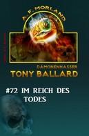 A. F. Morland: Tony Ballard #72: Im Reich des Todes