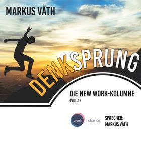 Die New Work - Kolumne, 1, Vol.: Denksprung (Ungekürzt)
