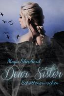Maya Shepherd: Dear Sister 1 - Schattenerwachen ★★★★