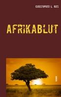 Christopher L. Ries: Afrikablut