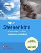 Heike Wolter: Mein Sternenkind - Begleitbuch für Eltern, Angehörige und Fachpersonen nach Fehlgeburt, stiller Geburt oder Neugeborenentod ★★★★★