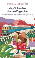 Per J. Andersson: Vom Schweden, der den Zug nahm