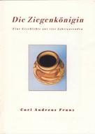 Carl Andreas Franz: Die Ziegenkönigin