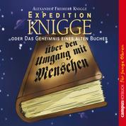 Expedition Knigge - oder das Geheimnis eines alten Buches