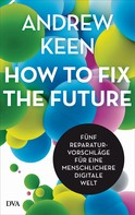 Andrew Keen: How to fix the future - ★★