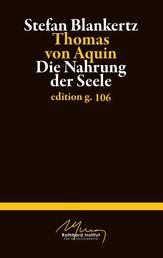 Thomas von Aquin - Die Nahrung der Seele