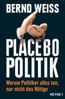 Bernd Weiß: Placebo-Politik ★★★★