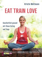 Kristin Woltmann: EAT TRAIN LOVE ★★★★