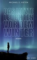 Michael E. Vieten: Das letzte Leuchten vor dem Winter