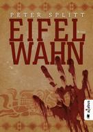 Peter Splitt: Eifel-Wahn ★★★