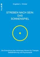 Engelbert J. Winkler: Streben nach Sein – das Sonnenspiel