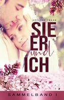 Adelina Zwaan: Sie er und ich: Sammelband 1 / Sie er & ich Bd.11