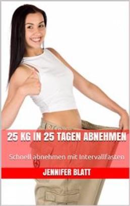 25 kg in 25 Tagen abnehmen