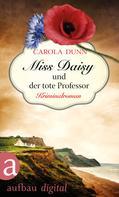 Carola Dunn: Miss Daisy und der tote Professor ★★★★