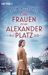 Die Frauen vom Alexanderplatz - Roman
