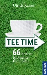 Tee Time - 66 heitere Momente für Golfer