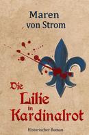 Maren von Strom: Die Lilie in Kardinalrot
