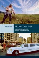 Christopher Ecker: Drei baltische Wege