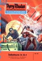 Kurt Brand: Perry Rhodan 123: Saboteure in A-1 ★★★★★