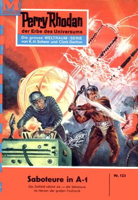 Perry Rhodan 123: Saboteure in A-1