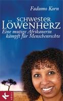 Fadumo Korn: Schwester Löwenherz