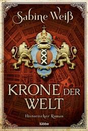 Krone der Welt - Historischer Roman
