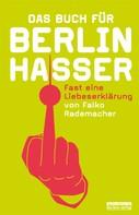 Falko Rademacher: Das Buch für Berlinhasser ★★★
