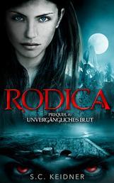 Rodica - Prequel zu Unvergängliches Blut