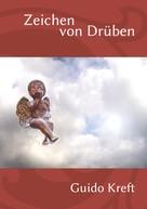 Guido Kreft: Zeichen von Drüben