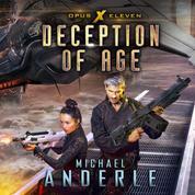 Deception of Age - Opus X, Book 11 (Unabridged)