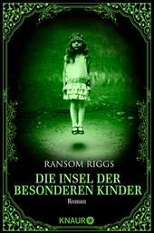 Die Insel der besonderen Kinder - Roman