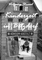 Kinderzeit in Betzdorf - Eine kleine Reise durch die 1950er und 1960er Jahre in der Stadt an Sieg und Heller.