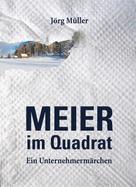 Jörg Müller: Meier im Quadrat