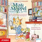 Missi Moppel. Das Geheimnis im Turmzimmer und andere Rätselhaftigkeiten