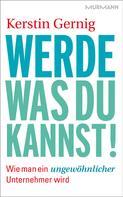 Kerstin Gernig: Werde, was du kannst! ★★★★
